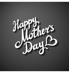 Happy mothers day paper lettering background grey vector