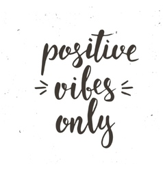 Positive vibes only hand drawn typography poster vector