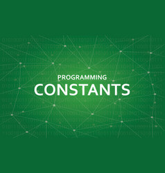 Programming constants white text with vector