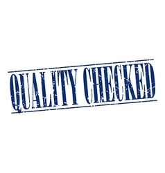 Quality checked blue grunge vintage stamp isolated vector