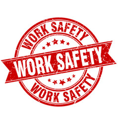 Work safety round grunge ribbon stamp vector