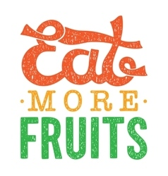 Eat more fruits motivational vector