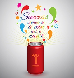 Can with text success comes in a can not a cant vector