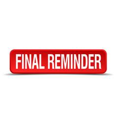Final reminder vector