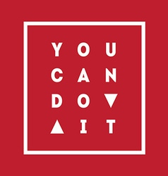 You can do it motivational quote on black vector