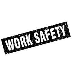 Square grunge black work safety stamp vector