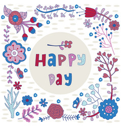 Happy day flower frame vector