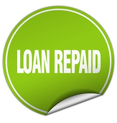 Loan repaid round green sticker isolated on white vector