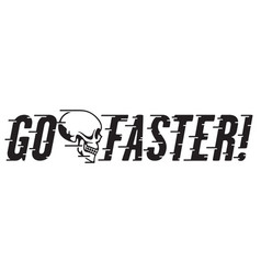 Go faster retro design with skull and speed lines vector