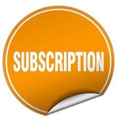 Subscription round orange sticker isolated on vector