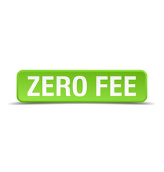 Zero fee green 3d realistic square isolated button vector