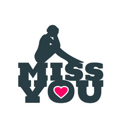 miss you message vector image vector image
