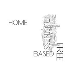 Your free home based business text word cloud vector