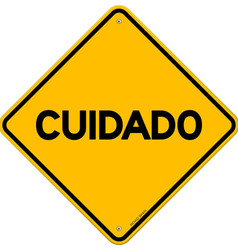 Yellow and black cuidado sign vector image