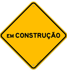 Yellow and black em construcao sign vector