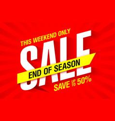 end of season weekend sale advertising banner vector image