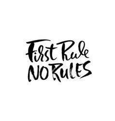 First rule no rules motivation modern dry brush vector