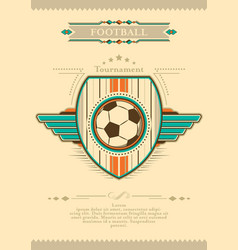 football poster in retro style with emblem and vector image vector image