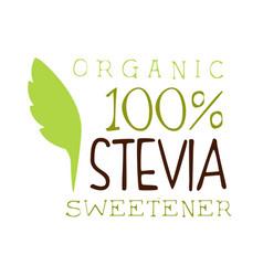 Organic stevia sweetener logo healthy product vector