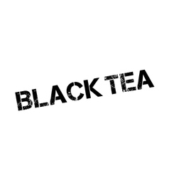 Black tea rubber stamp vector