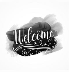 black paint ink watercolor effect with welcome vector image