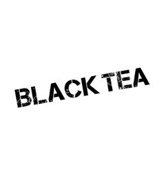Black tea rubber stamp vector