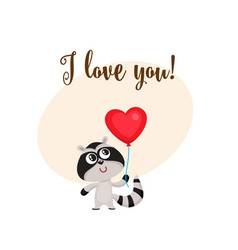 i love you card with raccoon holding heart shaped vector image