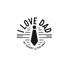 i love dad happy father s day design black color vector image
