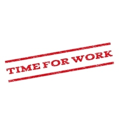 Time For Work Watermark Stamp vector image vector image