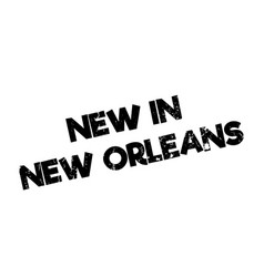New in new orleans rubber stamp vector
