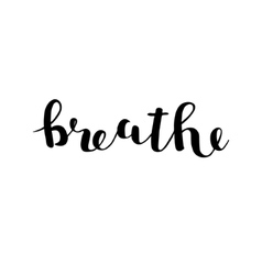 Breathe brush lettering vector