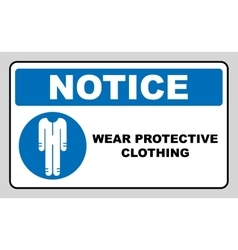Protective safety clothing must be worn safety vector