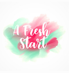 a fresh start custom lettering on watercolor vector image vector image