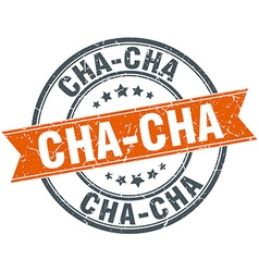 Cha-cha round orange grungy vintage isolated stamp vector