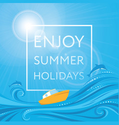Enjoy summer holidays - poster card vector