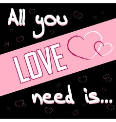 All you need is love black 2 vector