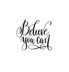 believe you can - hand lettering positive quote vector image