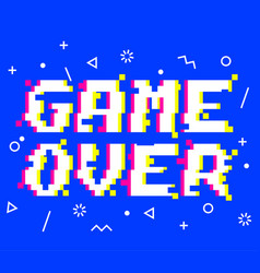 game over pixel glitch vector image vector image