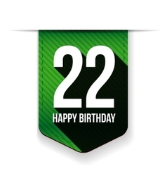 Twenty two years happy birthday ribbon vector image