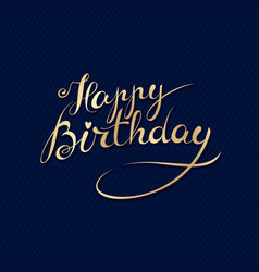 Happy birthday - hand lettering card vector