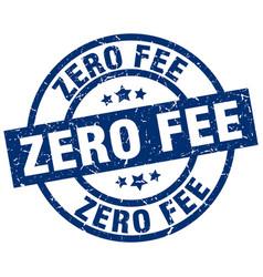 Zero fee blue round grunge stamp vector