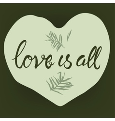 Love is all typography vector image
