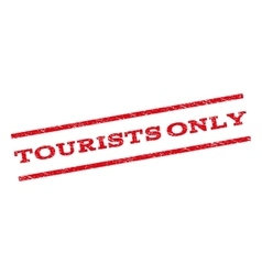 Tourists Only Watermark Stamp vector image vector image