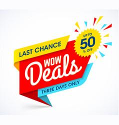 Wow deals sale banner template last chance sale vector
