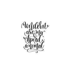 unicorn are my spirit animal - black and white vector image