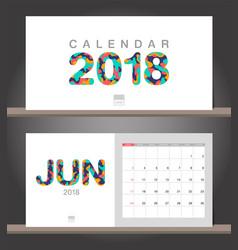 june 2018 calendar desk calendar modern design vector image vector image