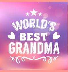 best grandma handwritten in white vector image vector image
