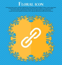 Chain Icon sign Floral flat design on a blue vector image