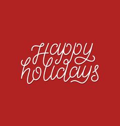 Happy holidays calligraphic line art typography vector