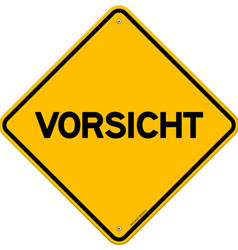 Isolated single vorsicht sign vector